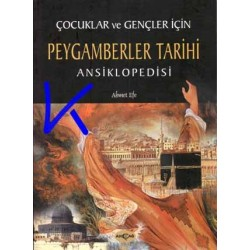 Peygamberler Tarihi Ansiklopedisi, çocuklar ve gençler için - Ahmet Efe
