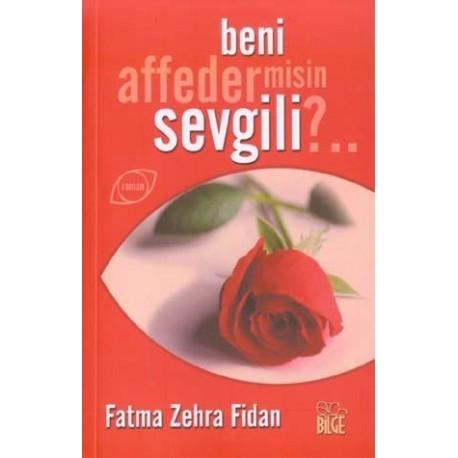 Beni Affeder misin Sevgili? - Fatma Zehra Fidan