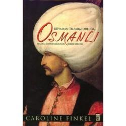 Rüyadan Imparatorluğa Osmanlı, 1300-1923, Osmanlı Imaparatorluğunun Öyküsü - Caroline Finkel