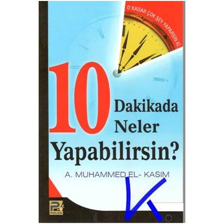 10 Dakikada Neler Yapabilirsin? - A. Muhammed el-Kasım
