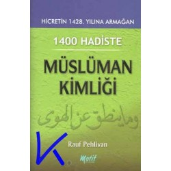 1400 Hadis'te Müslüman Kimliği - Rauf Pehlivan