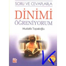 Dinimi Öğreniyorum, soru ve cevaplarla - Mustafa Topaloğlu