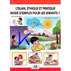 Islam, Ethique et Pratique, Mode d'Emploi pour les Enfants 1 - Mürşide Uysal