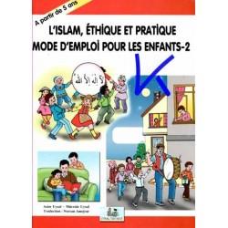 Islam, Ethique et Pratique, Mode d'Emploi pour les Enfants 2 - Mürşide Uysal