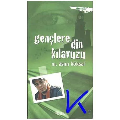 Gençlere Din Kılavuzu - Mustafa Asım Köksal