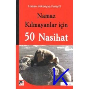 Namaz Kılmayanlar Için 50 Nasihat - Hasan Zekeriyya Fuleyfil
