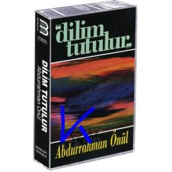 Dilim Tutulur - Kaset - Abdurrahman Önül