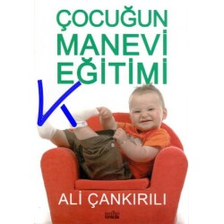 Çocuğun Manevi Eğitimi - Ali Çankırılı