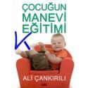 Çocuğun Manevi Eğitimi - Ali Çankırılı, pedagog