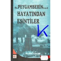 Hz Peygamberin (sav) Hayatından Esintiler - Ebu Huzeyfe, dr