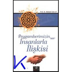 Peygamberimizin (sav) Insanlarla Ilişkisi - Mehmet Emin Ay, pr dr