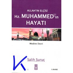 Allah'ın Elçisi Hz Muhammed (sav)'in Hayatı 2 - Medine Devri - Salih Suruç