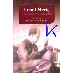Cemil Meriç, Düşüncenin Gökkuşağı - Mustafa Armağan
