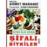 Şifalı Bitkiler, Kozmik Bilim Işığında - Ahmet Maranki, pr dr - Elmas Maranki