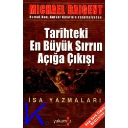 Tarihteki En Büyük Sırrın Açığa Çıkışı, Isa Yazmaları (Jesus Papers) - Michael Baigent
