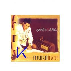 Ayrılık Sevdi Bizi - Murat Ince