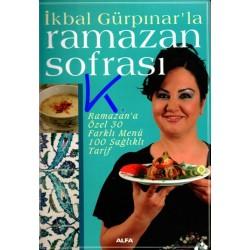 Ikbal Gürpınar'la Ramazan Sofrası, 30 Menü, 100 sağlıklı tarif - Ikbal Gürpınar