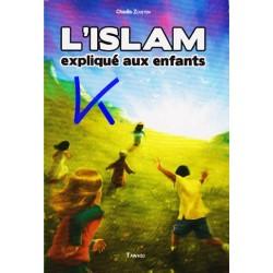 L'Islam Expliqué aux Enfants - Chadia Zouiten