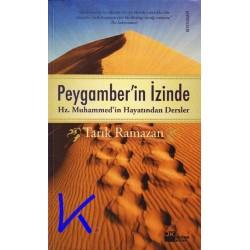 Peygamber'in Izinde, Hz Muhammed'in Hayatından Dersler - Tarık Ramazan