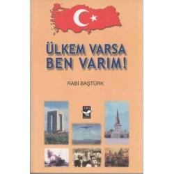 Ülkem Varsa Ben Varım - Rabi Baştürk, emekli Albay