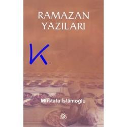 Ramazan Yazıları - Mustafa Islamoğlu