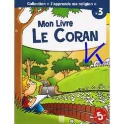 J'apprends Ma Religion, 3:  Mon Livre Le Coran