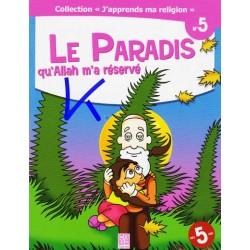 J'apprends Ma Religion, 5:  Le Paradis qu'Allah m'a Réservé
