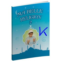 Ma Belle Religion 2, J'apprends les fondements de ma foi - Faruk Salman, Nazif Yılmaz, Recep Özdirek, dr