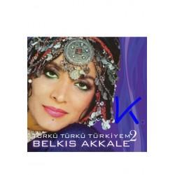 Türkü Türkü Türkiyem 2 - Belkıs Akkale