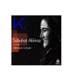 Dillerdeki Türküler - Live - Sabahat Akkiraz