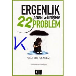 Ergenlik Dönemi ve Iletişimde 22 Problem - Adil Fethi Abdullah