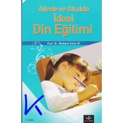 Ailede ve Okulda Ideal Din Eğitimi - Mehmet Emin Ay, pr dr
