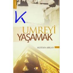 Umreyi Yaşamak - Mustafa Arslan