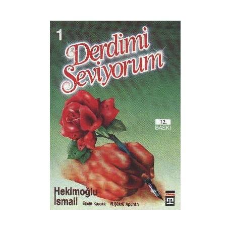 Derdimi Seviyorum 1 - Hekimoğlu Ismail, Erkan Kavaklı, R. Şükrü Apuhan