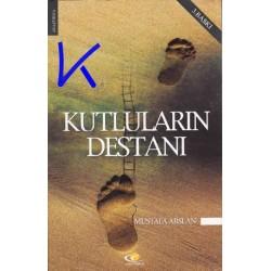 Kutluların Destanı - Mustafa Arslan