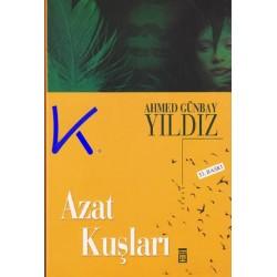 Azat Kuşları - Ahmet Günbay Yıldız