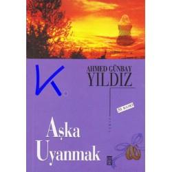 Aşka Uyanmak - Ahmet Günbay Yıldız