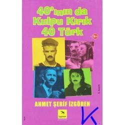 40'ının da Kulpu Kırık 40 Türk - Ahmet Şerif Izgören