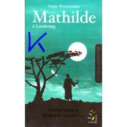 Mathilde à Loinbourg - Petites Histoires, Grandes Questions - Anne Bruneteaux
