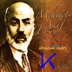 Mehmet Akif Ersoy Şiirleri - Ibrahim Sadri