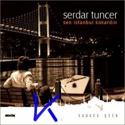 Sen Istanbul Kokardın - Serdar Tuncer