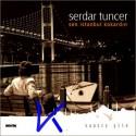 Sen Istanbul Kokardın - Serdar Tuncer - şiir - CD