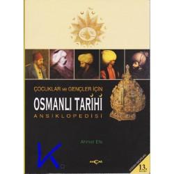 Osmanlı Tarihi ansiklopedisi, Çocuklar ve Gençler için - Ahmet Efe