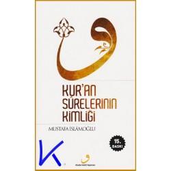 Kur'an Surelerinin Kimliği - Mustafa Islamoğlu