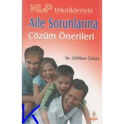 Aile Sorunlarına Çözüm Önerileri, NLP teknikleri - Zülfikar Özkan