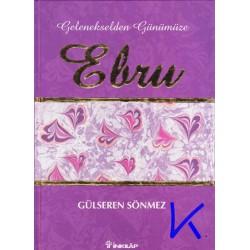 Ebru - Gelenekselden Günümüze - Gülseren Sönmez