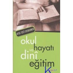 Okul Hayatı ve Dinî Eğitim - Ayşe Izci Coşkuner, dr