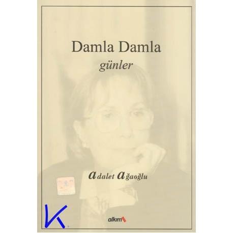 Damla Damla Günler - Adalet Ağaoğlu