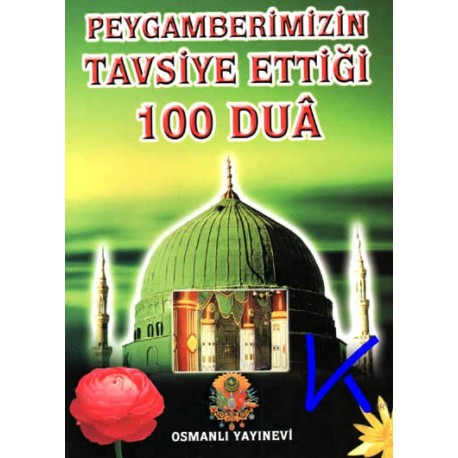 Peygamberimizin Tavsiye Ettiği 100 Dua - Abdülkadir Dedeoğlu