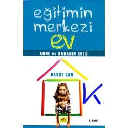 Eğitimin Merkezi Ev - Anne ve Baba'nın Rolü - Davut Can